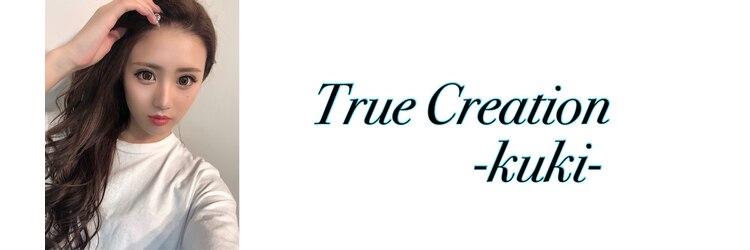 トゥルークリエイション クキ(True Creation KUKI)のサロンヘッダー
