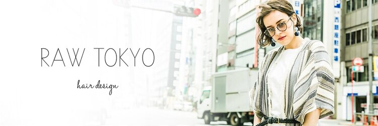 ロウ トウキョウ 八王子店(RAW TOKYO)のサロンヘッダー