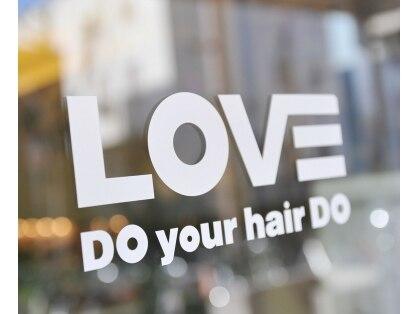 ラブドゥーユアヘアドゥー(LOVE DO your hair DO)の写真