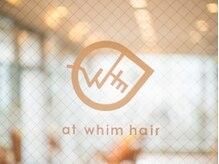 アットウィムヘアー(at whim hair)