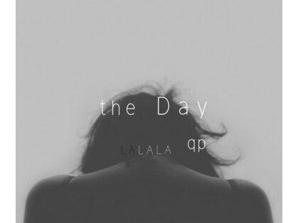 ザ デイ(the Day LALALA qp)の写真