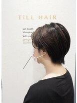 ティルヘアー(TiLL HAIR)絶壁解消 丸み くびれ 似合うショートヘア