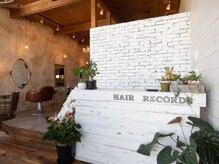 ヘアーレコード(hair Records)の雰囲気(優しい雰囲気の柔らかい店内は、初めてでもリラックス♪)