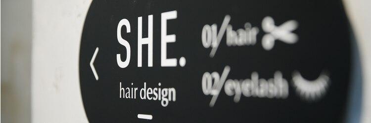 シーヘアデザイン(SHE.hair design)のサロンヘッダー