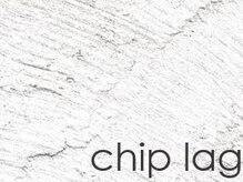 chip lag【チップラグ】