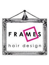 フレイムスヘアデザイン(FRAMES hair design)FRAMES