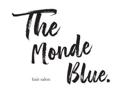 The Monde Blue. 【ザモンドブルー】