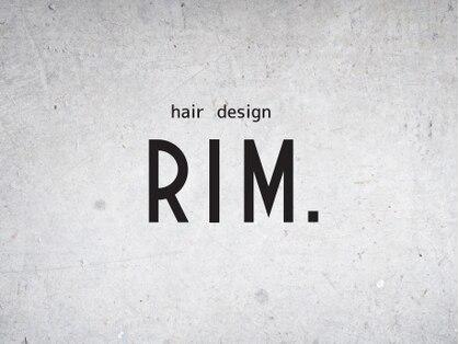 hair design RIM.【ヘアデザイン リム】【8月1日NEW OPEN】