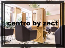 centro by zect 【セントロバイゼクト】