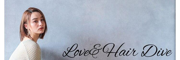 ラブアンドヘアー ダイブ(Love&Hair Dive)のサロンヘッダー