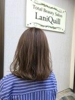ラニクイール(Lani Quill)ロブ×ヌーディベージュ