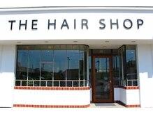 ザヘアーショップ(THE HAIR SHOP)の雰囲気(爽やかな明るい外観♪)