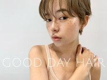 グッデイ ヘアー(GOOD DAY HAIR)