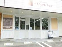 ナクレヘアー(nacure hair)