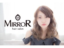 hair salon MIRROR 淵野辺店【ヘアサロン ミラー】