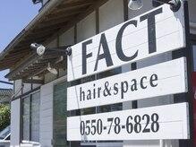 ファクトヘアーアンドスペース(FACT hair space)