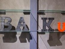 バク(BAKu)の雰囲気(【BAKu】が、必ず史上最高のヘアスタイルに致します。)