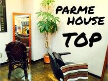 トップ(PARME HOUSE TOP)