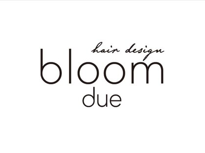 bloom hair design due【7月1日 NEW OPEN】
