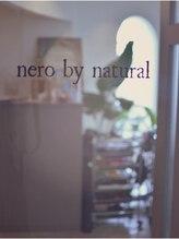 提案/技術/接客…すべてにおいてオトナ女子から高い支持を得ている人気店nero~by natural~