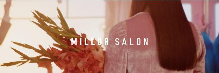 ミラー(MILLOR)のサロンヘッダー