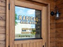 ラディカル ヘア ワーク RADICAL HAIR WORKの雰囲気(皆様のご来店お待ちしております★)