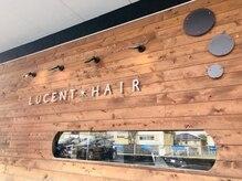 ルーセントヘアー(LUCENT HAIR)の雰囲気(お客様のご来店を、スタッフ一同心よりお待ちしております!!)