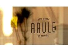 アルール バイ フェローズ(ARULE by fellows)
