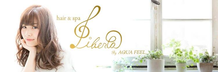 リベルタ(Liberta by AQUAFEEL)のサロンヘッダー