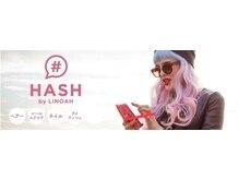 ハッシュバイリノア(HASH by LINOAH)