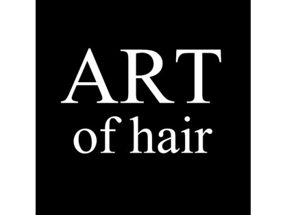 ART of  hair 春日店【アートオブヘアー】
