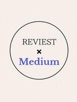 レヴィスト 吉祥寺(REVIEST by twowish)REVIEST ミディアム Style Collection