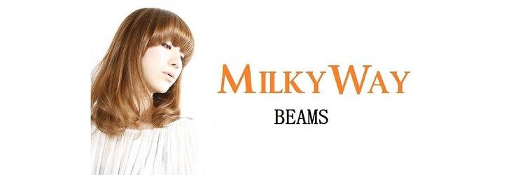 ミルキーウェイ BEAMS店(MILKY WAY)のサロンヘッダー
