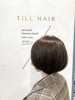 ティルヘアー(TiLL HAIR)愛おしいほど丸いマッシュボブ