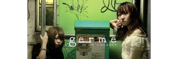 ジェルム ヘアーワークス(germe hair works by HEARTS)のサロンヘッダー