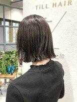 ティルヘアー(TiLL HAIR)日本一楽で可愛い 切りっぱなし×ちょいハネ×オイル