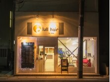 ラル ヘアー(Lull hair)の雰囲気(【外観】柔らかいあかりにホッとします♪)
