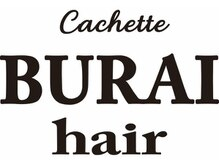 ブライヘアー カシェット(BURAI hair cachette)