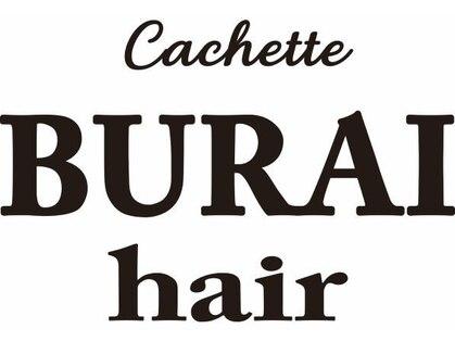 BURAI hair cachette 【ブライヘアー カシェット】