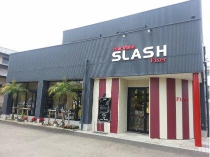 ヘアーメイク スラッシュ フィクサー(HAIR MAKE SLASH Fixer)の写真
