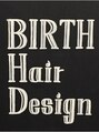 バース ヘアー デザイン(BIRTH hair design)/BIRTH hair design