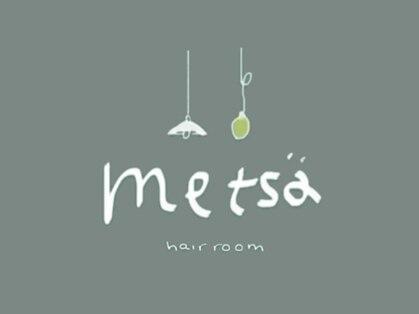 hair room metsa【ヘアルーム メッツァ】