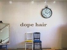 ドープヘアー(dope hair)