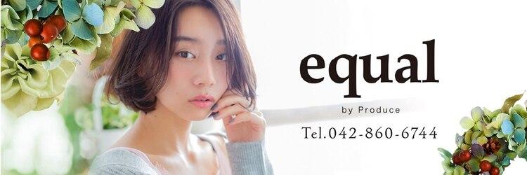イコール バイ プロデュース 町田駅前店(equal by Produce)のサロンヘッダー