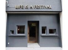 ライフ イズ ア フェスティバル(LIFE IS A FESTIVAL)