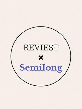 レヴィスト 吉祥寺(REVIEST by twowish)REVIEST セミロング Style Collection