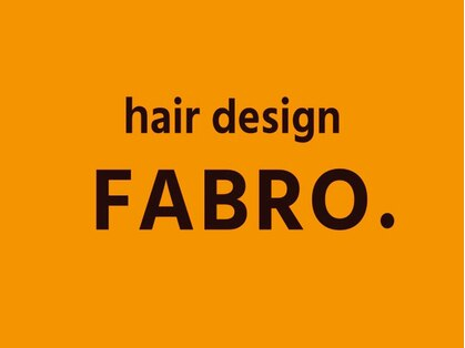 hair design FABRO.【ヘアデザイン ファブロ】