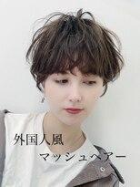 マックスビューティーギンザ(MAXBEAUTY GINZA) ☆外国人風マッシュショート☆髪質改善