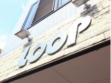 ループ(Loop)の雰囲気(リラックスできる温かい空間*)