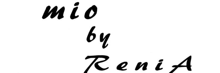 ミオバイレニア(mio by ReniA)のサロンヘッダー